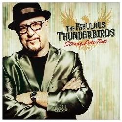 Fabulous Thunderbirds-Strong Like That