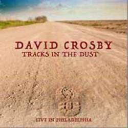 Davisd Crosby-Tracks In The Dust (Live In Philadelphia)