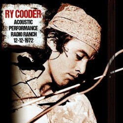 Ry Cooder-Acoustic Performance Radio Ranch 12-12-1972