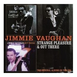 Jimmie Vaughan-Strange Pleasure/ Out There