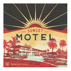 Reckless Kelly-Sunset Motel