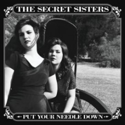Secret Sisters-Put Your Needle Down