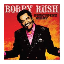 Bobby Rush-Porcupine Meat