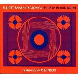 Elliott Sharp:Tectonics-Fourth Blood Moon