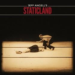 Jeff Angell's Staticland-Staticland