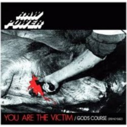 Raw Power-You Are The Victim/God's Course (Demo1982)