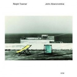 Ralph Towner / John Abercrombie-Five Years Later