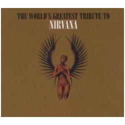 Rock Artisti Vari-World's Greatest Tribute To Nirvana