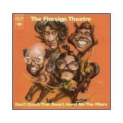 Firesign Theatre-Don't Crush That Dwarf, Hand Me The Pliers