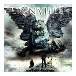 Lionville-A World Of Fool