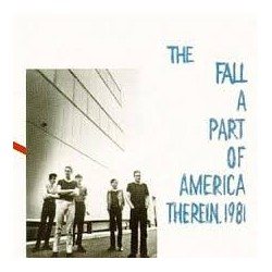 Fall-A Part Of America Therein, 1981