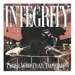 Integrity-Those Who Fear Tomorrow