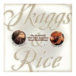 Ricky Skaggs & Tony Rice-Essential Old Time Country Duet Recordings