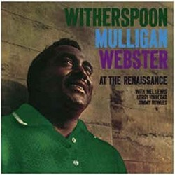 Jimmy Witherspoon+Mulligan+Webster-At The Renaissance