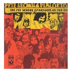 Pete Brown & Piblokto!-Things May Come And Things May Go But, The Art School Dance Goes On For Ever
