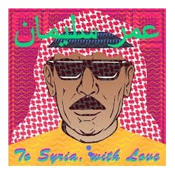 Omar Souleyman-To Syria, With Love