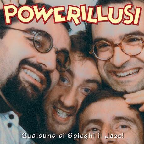 Powerillusi-Qualcuno Ci Spieghi Il Jazz